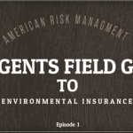 An Agents Field Guide To Environmental Insurance