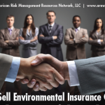 How To Sell Environmental Insurance Coverage The Secrets of the Trade