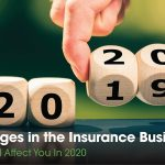 Changes in the Insurance Business That Will Affect You In 2020