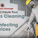 How To Insure Your Virus Cleaning and Disinfecting Services